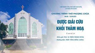 HTTL CẦN GIUỘC - Chương trình thờ phượng Chúa - 12/09/2021