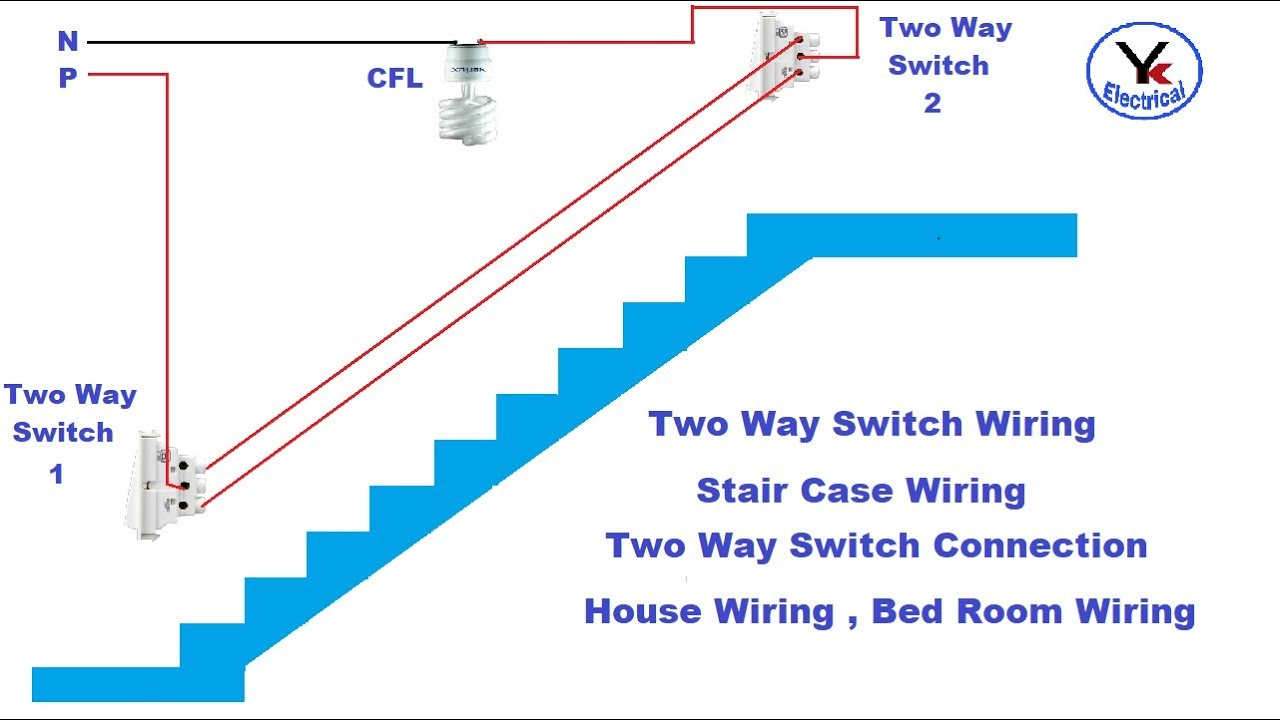 House Wiring Switch Two Way Stair Case Yk Electrical Youtube