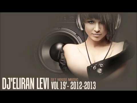 DJ'ELIRAN LEVI SET HOUSE MUSIC VOL 19'- 2012-2013