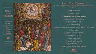 Video John Van Deusen - (I Am) Origami Pt. 2 - Every Power Wide Awake (Full Album) download MP3, 3GP, MP4, WEBM, AVI, FLV Juni 2018