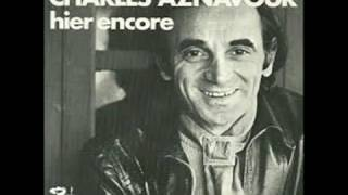 Charles Aznavour Hier Encore Just Yesterday French & English Subtitles