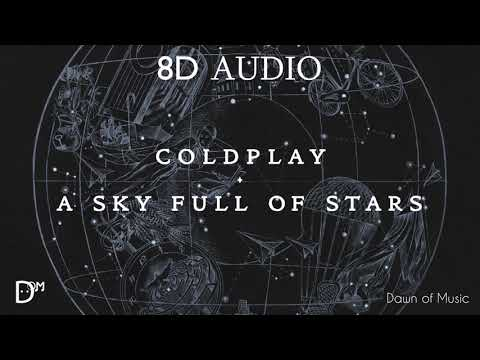 Coldplay  A Sky full of stars  8D Audio  Dawn of Music