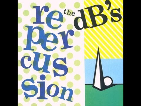 The dB's - Repercussion (Full Album) 1981
