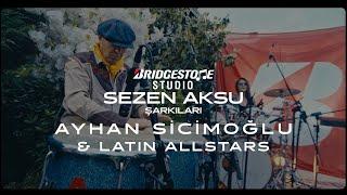 Bridgestone Studio: Sezen Aksu Şarkıları 2. Bölüm: Ayhan Sicimoğlu & Latin All Stars!