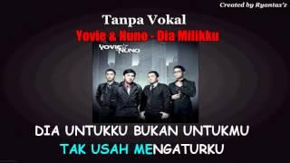 Karaoke Yovie & Nuno   Dia Milikku  Tanpa Vokal
