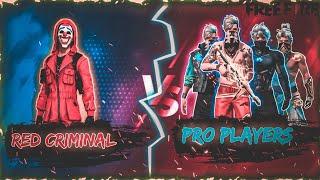 RED CRIMINAL vs  4  PRO PLAYER…
