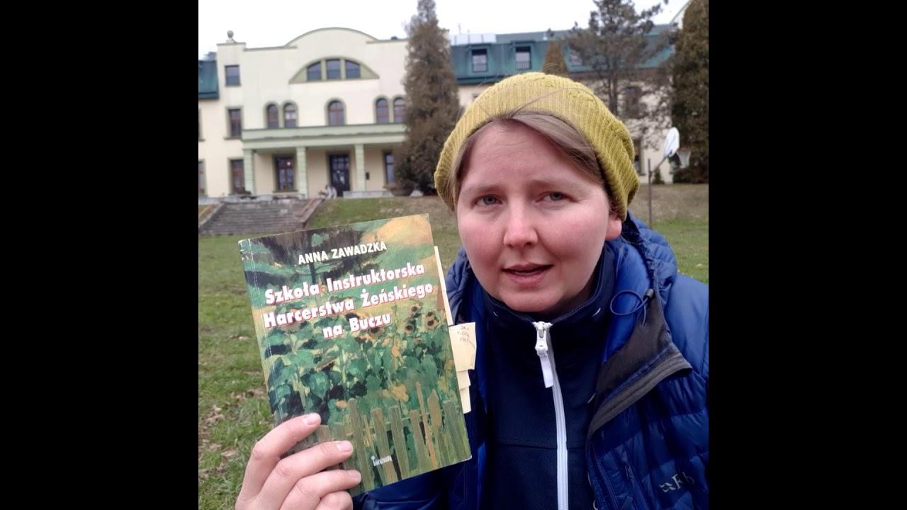 Będę móvieć o książkach - odcinek 4 Szkoła Instruktorska Harcerstwa Żeńskiego na Buczu, A. Zawadzka