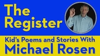 The Register - Kids' Poems and Stories With Michael Rosen Video