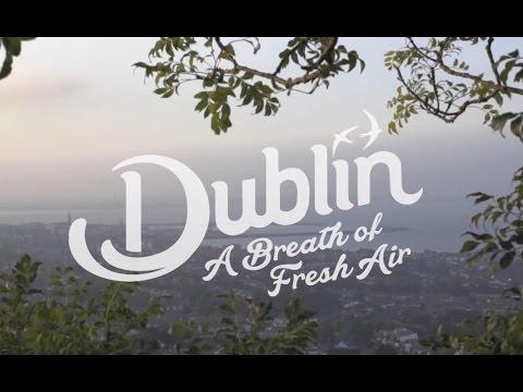 Dublin: Take A Deep Breath