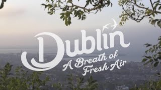 Dublin: Take A Deep Breath