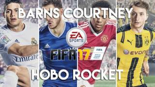 Barns Courtney - Hobo Rocket (FIFA 17 Soundtrack)