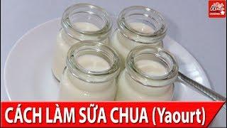 Cách làm sữa chua (yaourt) thơm ngon dẻo mịn đơn giản ngay tại nhà