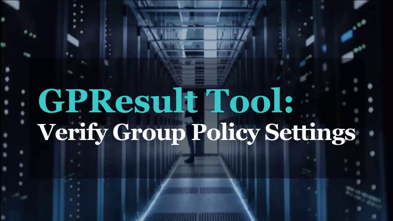 GPResult Tool: How To Check What Group Policy Objects are