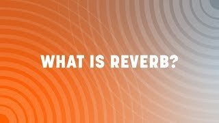 What Is Reverb? | iZotope | Exponential Audio