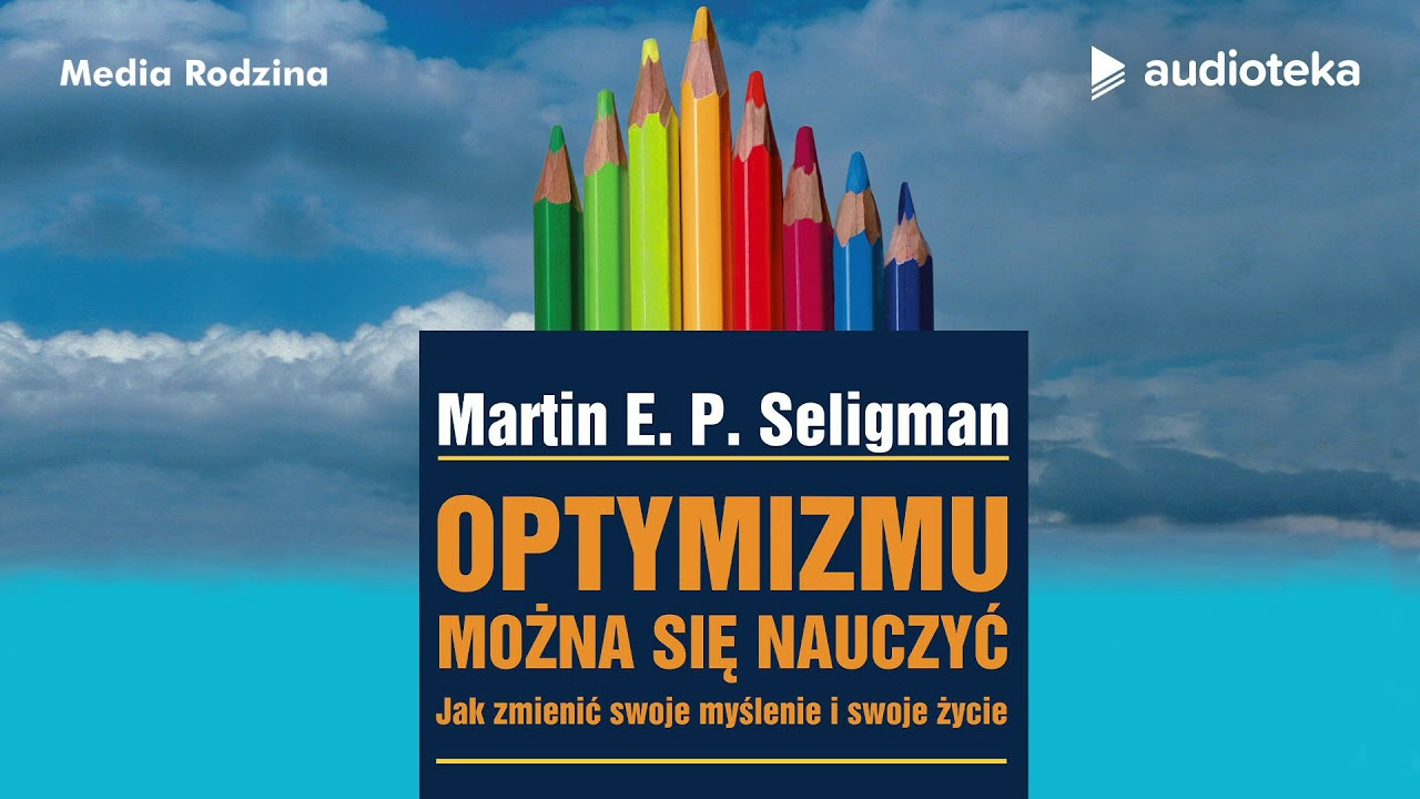 "Martin E.P. Seligman ""Optymizmu można się nauczyć""   audiobook"