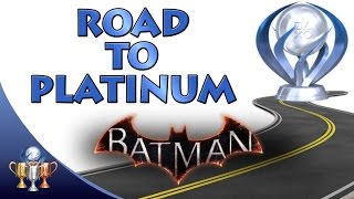 Batman Arkham Knight Road to Platinum - Quickest & Easiest Way To The Platinum Trophy