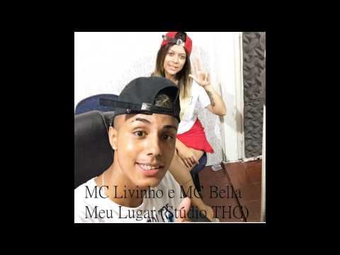 MC Livinho e MC Bella - Meu Lugar (Stúdio THG) Lançamento 2015 DOWNLOAD