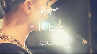 Sheppard - Free (Acoustic Sessions)