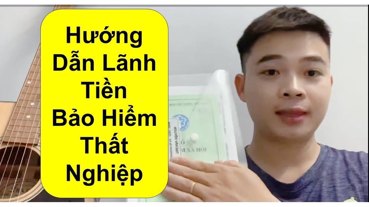 BẢO HIỂM THẤT NGHIỆP 2020 | Cách lãnh tiền Bảo hiểm thất nghiệp chi tiết – mới nhất