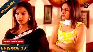 MISS INDIA TV SERIAL EPISODE 33 | SHILPA SHINDE | PAKHI HEGDE | DD National