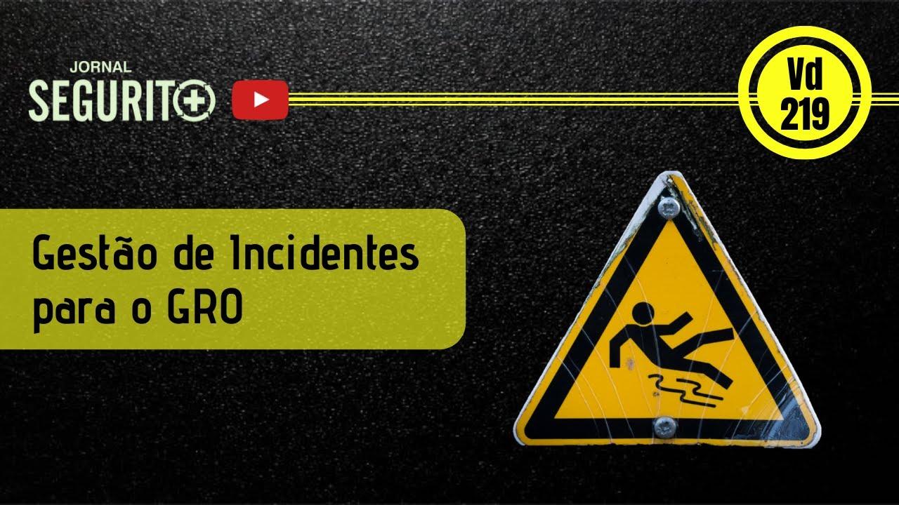 Gestão de Incidentes para o GRO