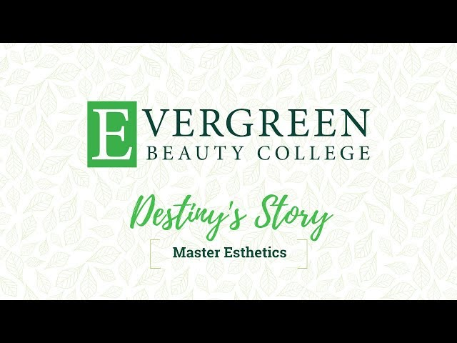 Destiny's Master Esthetics Story | Evergreen Beauty College
