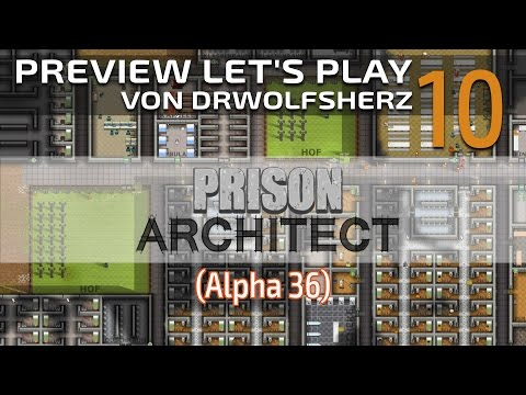 Prison Architect (Alpha 36) #10 - Der glückliche Gruppenraum - Preview Let's Play [Deutsch]