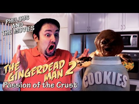 Gingerdead Man 2: Passion of the Crust  Phelous