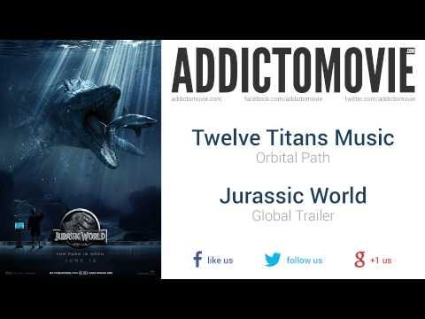 Jurassic World - Global Trailer Music #3 (Twelve Titans Music - Orbital Path)