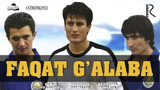 Faqat g'alaba (o'zbek film) | Факат галаба (узбекфильм) 2007
