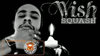 Squash - Wish - March 14