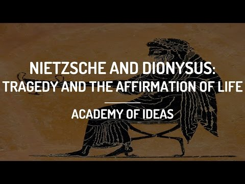 Nietzsche and Dionysus: Tragedy and the Affirmation of Life