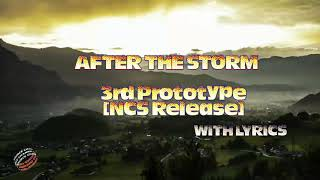 Download AFTER THE STORM-  3RD PROTOTYPE WITH LYRICS [NCS RELEASE]