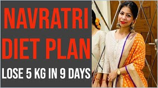 Navratri Special Diet Plan for Weight Loss | Navratri Upvas Recipes | Lose 5kg in 9 Days