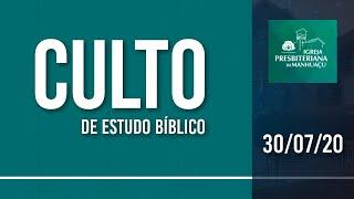 Culto de Estudo Bíblico - 30/07/20