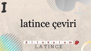 LATİNCE ÇEVİRİ DERSLERİ // DERS 1