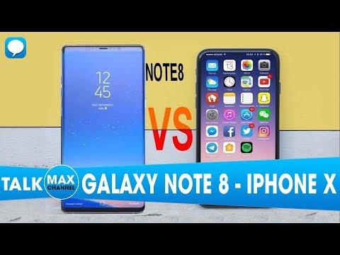 """9 Điểm Galaxy Note 8 """"ĂN ĐỨT"""" IPhone X"""