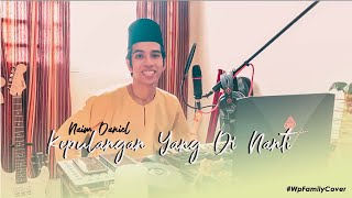 "Cover images Naim Daniel ""Kepulangan Yang Di Nanti"" - Aman Shah #WPFamilyCover"