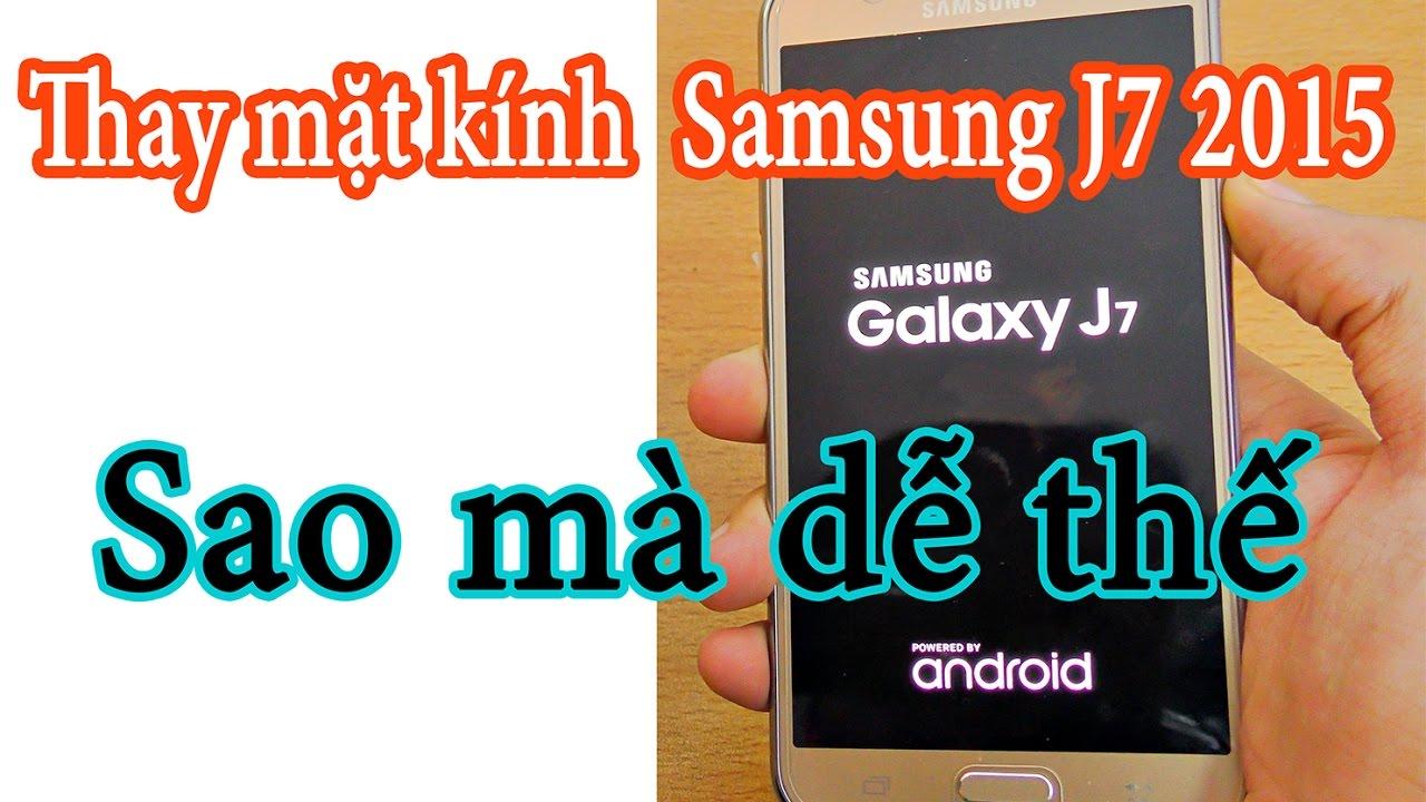 Cách thay mặt kính Samsung Galaxy J7 2015 nhanh nhất