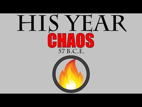 Nobody's Year: CHAOS (57 B.C.E.)