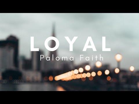 Paloma Faith - Loyal (Lyrics)