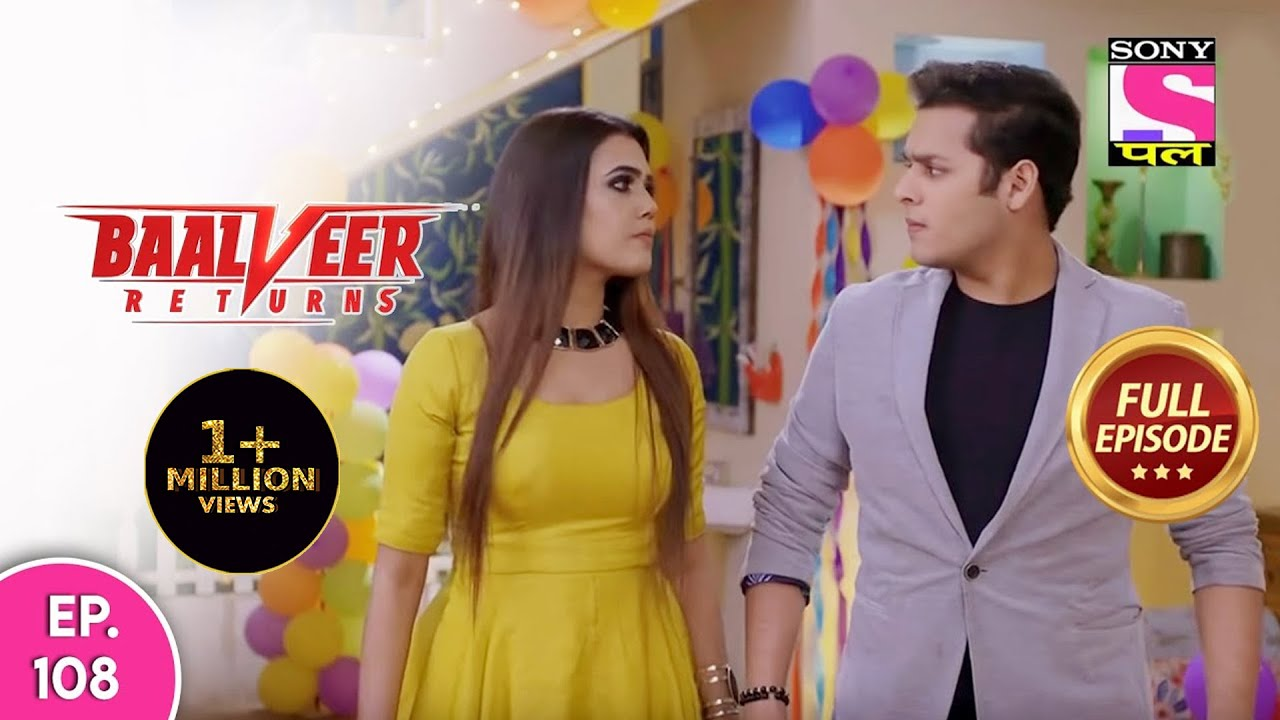 Baalveer Returns | Full Episode | Episode 108 | 13th January, 2021