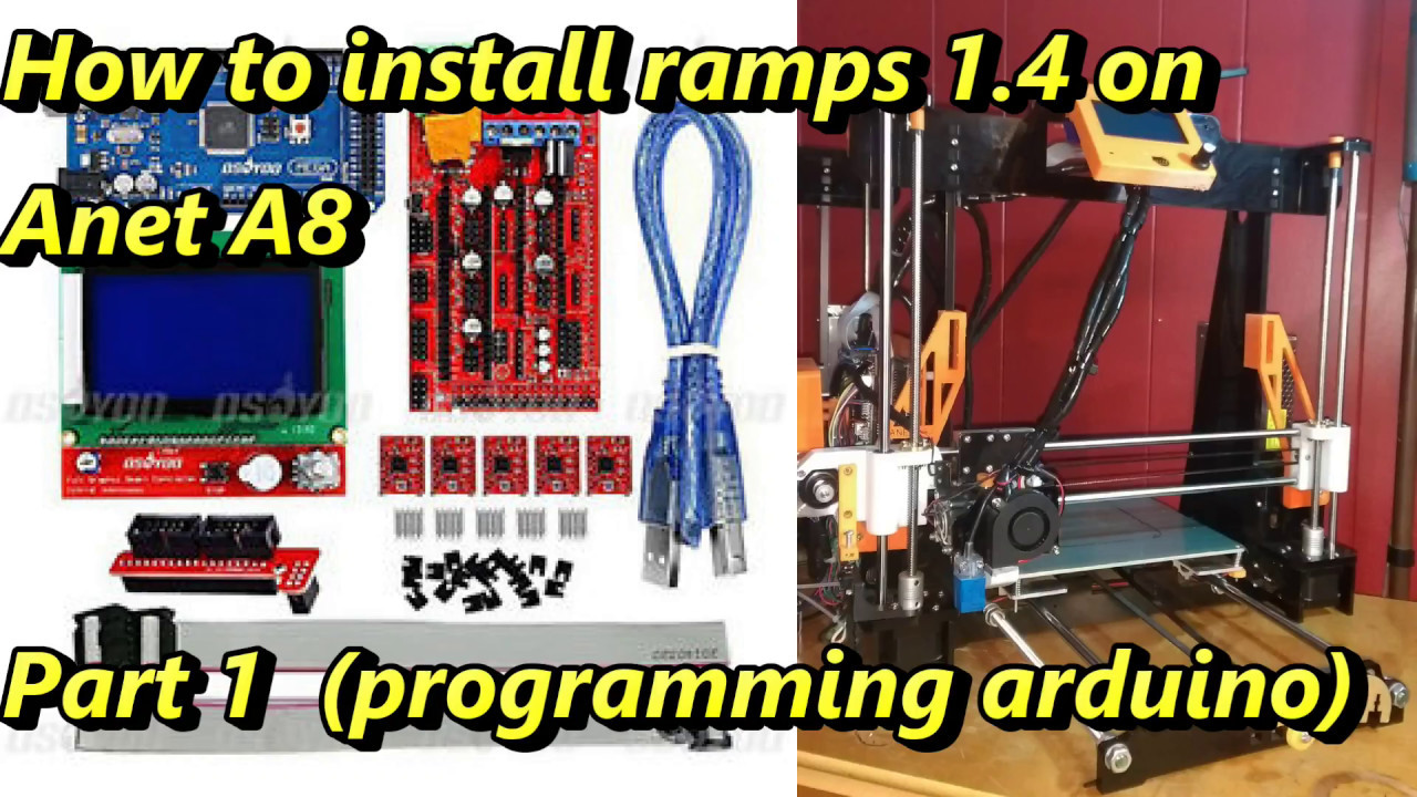 how to install ramps 1 4 on anet a8 part 1 no auto level  [ 1280 x 720 Pixel ]