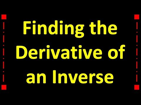 Finding the Derivative of an Inverse Function