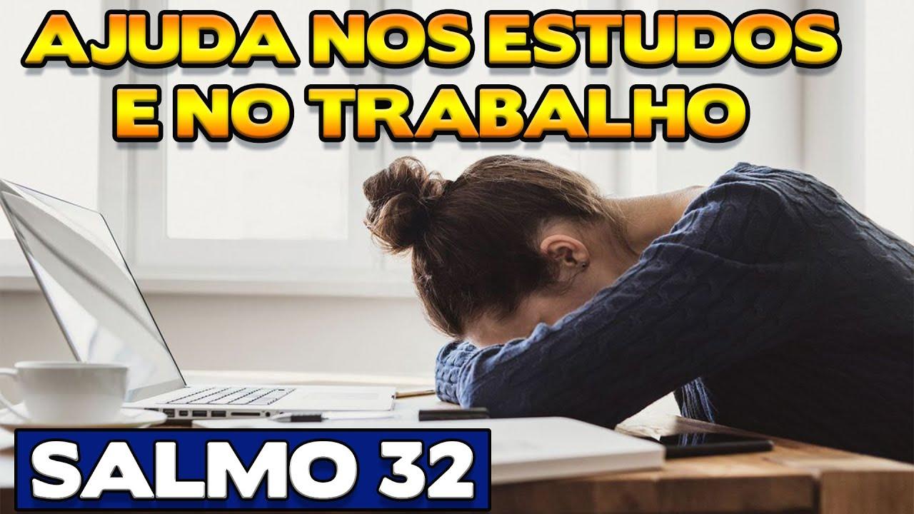 SALMO 32 - PARA ESTUDOS E TRABALHO - Benza Comigo!