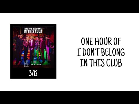 One Hour Of I Don't Belong In This Club (IDBITC) By Why Don't We & Macklemore