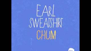 Earl Sweatshirt - Chum (HQ) Mp3