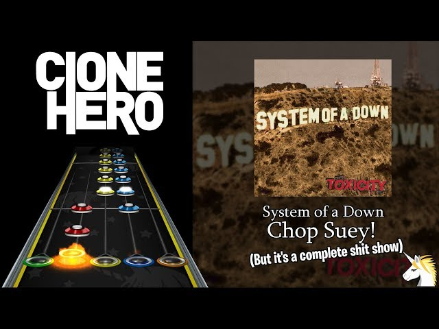 Clone Hero Chart Preview: Chop Suey but it's a complete shit show