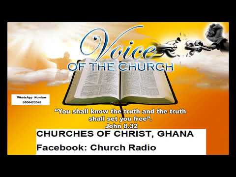 The History of the Lord Church p8, Preacher Anthony Oteng Adu, Church of Christ, Ghana  12 08 2017mo