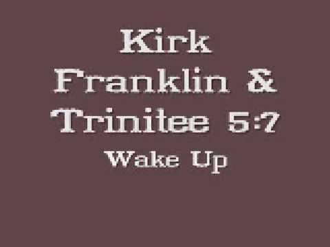 Kirk Franklin & Trinitee 5:7 - Wake Up